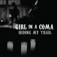 Hiding My Trail — Girl in a Coma
