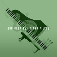 100 Greatest Piano Pieces — The City Of Prague Philarmonic Orchestra, Various Composers, London Music Works, London Music Works;The City of Prague Philharmonic Orchestra