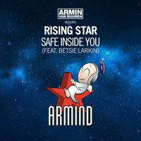 Safe Inside You — Armin van Buuren, Betsie Larkin, Rising Star