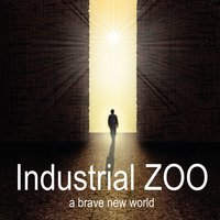A Brave New World — Industrial Zoo, Industrial Zoo, Sanchez'n'Sumner, Sanchez'n'Sumner