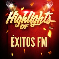 Highlights of Éxitos Fm, Vol. 2 — Éxitos FM