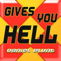 Gives You Hell — Daniel Blunt