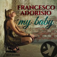 My Baby — Francesco Adorisio