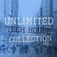 Unlimited Tech House Collection, Vol. 1 — сборник