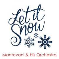 Let It Snow — Mantovani & His Orchestra