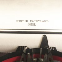 Winter Fairyland — Shel