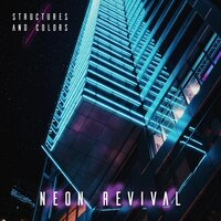Structures and Colors — Neon Revival