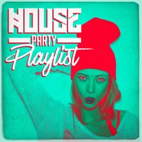 House Party Playlist — Dance Hits 2014, Ultimate Dance Hits, Pop Tracks