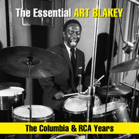 The Essential Art Blakey - The Columbia & RCA Years — Art Blakey & The Jazz Messengers