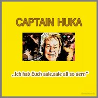 Ich Hab Euch Aale, Aale All so Gern — Captain Huka