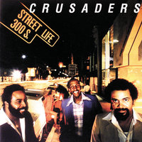 Street Life — The Crusaders