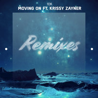 Moving On — 10k, 10k feat. Krissy Zayner