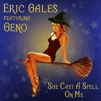 She Cast a Spell on Me — Eric Gales, Geno