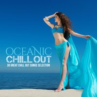 Oceanic Chill Out (30 Great Chill out Songs Selection) — сборник