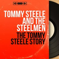 The Tommy Steele Story — Tommy Steele and the Steelmen