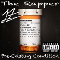 Pre-Existing Condition — LZ The Rapper