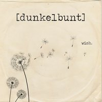 Wish — [dunkelbunt], Alix, Mela, Will Magid, Paul Bertin
