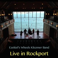 Live in Rockport — Ezekiel's Wheels Klezmer Band
