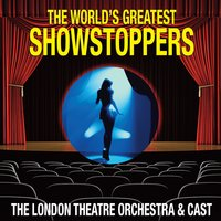 The World's Greatest Showstoppers — London Theatre Orchestra & Cast