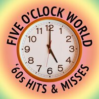 Five O'Clock World: '60s Hits & Misses — сборник