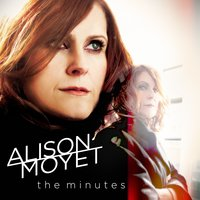 The Minutes — Alison Moyet
