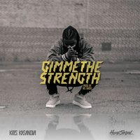Gimme the Strength — Kris Kasanova