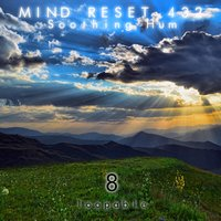 Soothing Hum 8 — Mind Reset 432