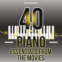40 Piano Essentials from the Movies — Movie Sounds Unlimited