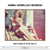Don't Grow Up to be Like Us — Animal Nation