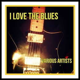 I Love the Blues — Willie Dixon, Muddy Waters, Filippo Tirincanti, Claudio Citarella, Soulmama