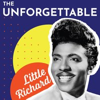 The Unforgettable Little Richard — Little Richard