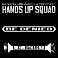Be Denied — Hands Up Squad