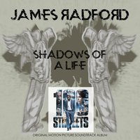 "Shadows of a Life (From ""100 Streets"") — James Radford"