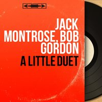 A Little Duet — Shelly Manne, Red Mitchell, Paul Moer, Jack Montrose, Bob Gordon