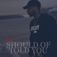 Should of Told You — Daren