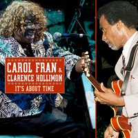 It's About Time — Carol Fran, Carol Fran And Clarence Hollimon, Clarence Hollimon