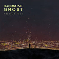 Welcome Back — Handsome Ghost