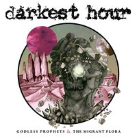 Godless Prophets and the Migrant Flora — Darkest Hour