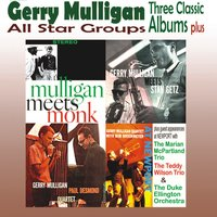 All Star Groups - Three Classic Albums Plus (Meets Monk / Meets Stan Getz / The Gerry Mulligan-Paul Desmond Quartet) — Gerry Mulligan
