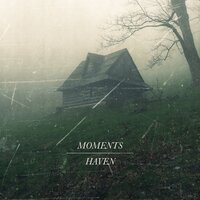 Haven — Moments