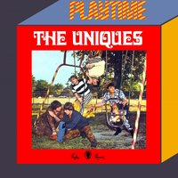 Playtime — The Uniques