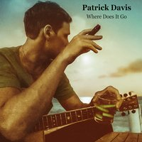 Where Does It Go - EP — Patrick Davis