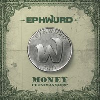 Money — Fatman Scoop, Ephwurd