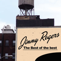The Best of the Best — Jimmy Rogers
