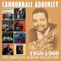 The Complete Albums Collection: 1958-1960 — Cannonball Adderley
