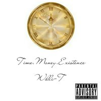 Time Money Existence — Willi-T