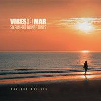 Vibes Del Mar (50 Summer Lounge Tunes) — сборник
