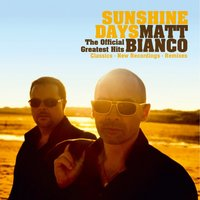 Sunshine Days - The Official Greatest Hits — Matt Bianco