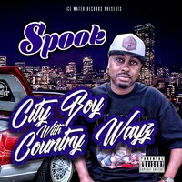City Boy with Country Wayz — Spook