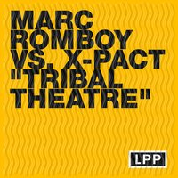Tribal Theatre — Marc Romboy feat. X-Pact